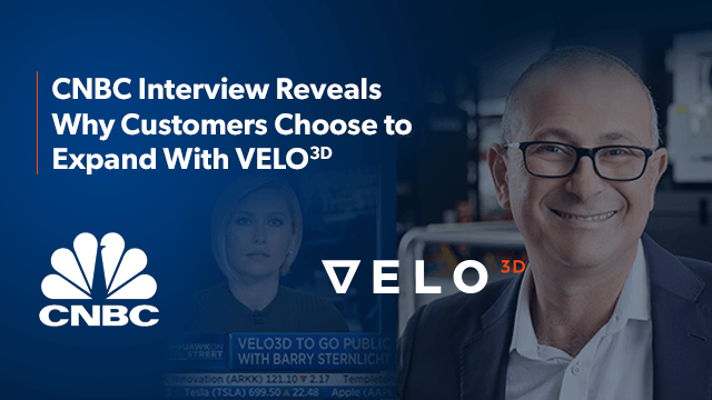 Why Customers Stay and Expand With VELO3D