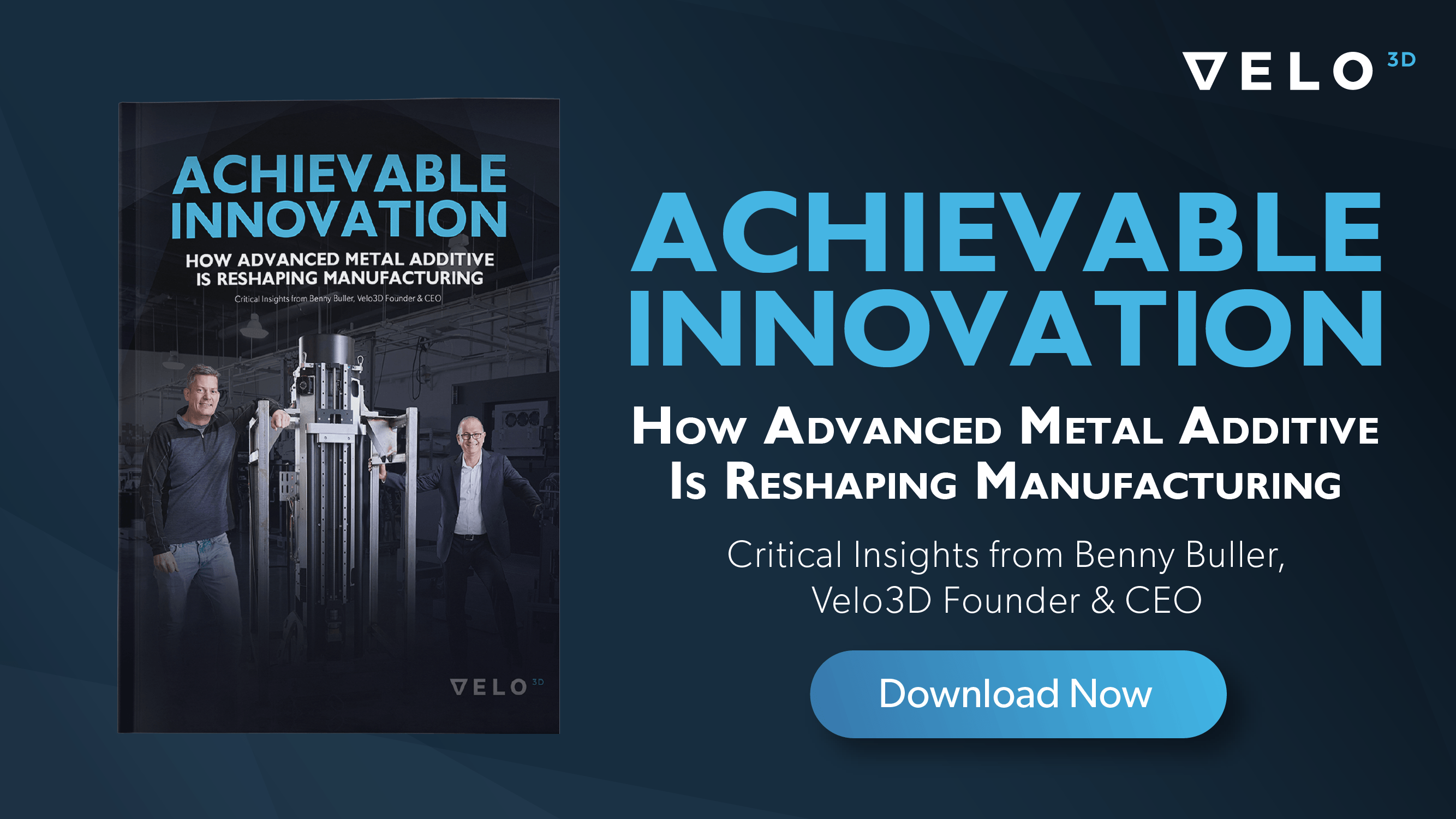 Reshaping Manufacturing with Advanced Metal Additive